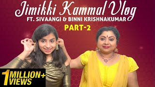 Jimmikki Kammal Fun Vlog Part 2 | Ft. Sivaangi & Binni Krishnakumar | Tamil Vlogs