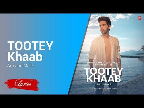 Tootey Khaab Lyrics - Armaan Malik
