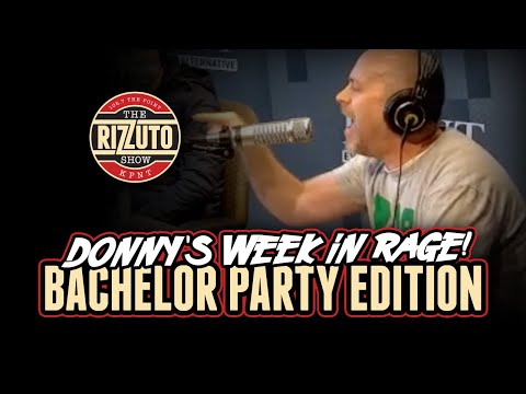 Donny's Week In Rage - Bachelor Party Edition! [Rizzuto Show]