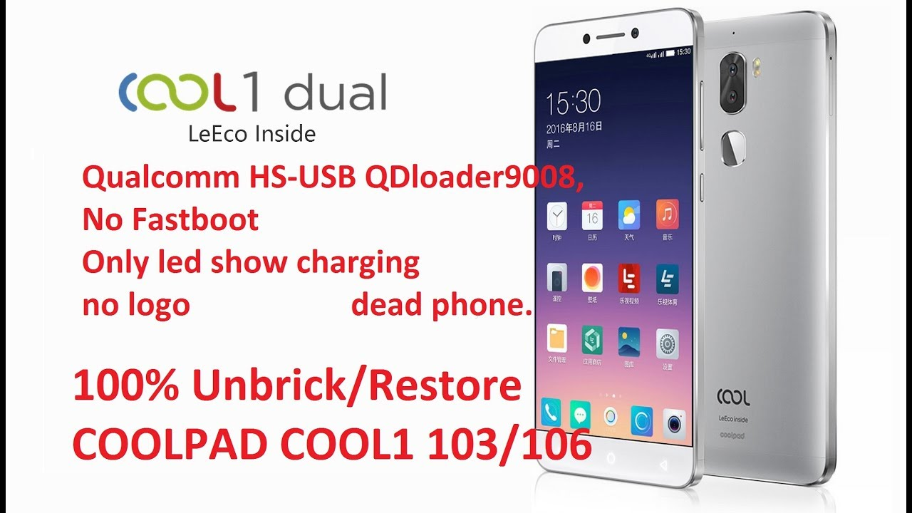 Unbrick Coolpad Cool 1 Qualcomm HS-USB QDloader 9008, No Fastboot, only led  on charging, dead phone
