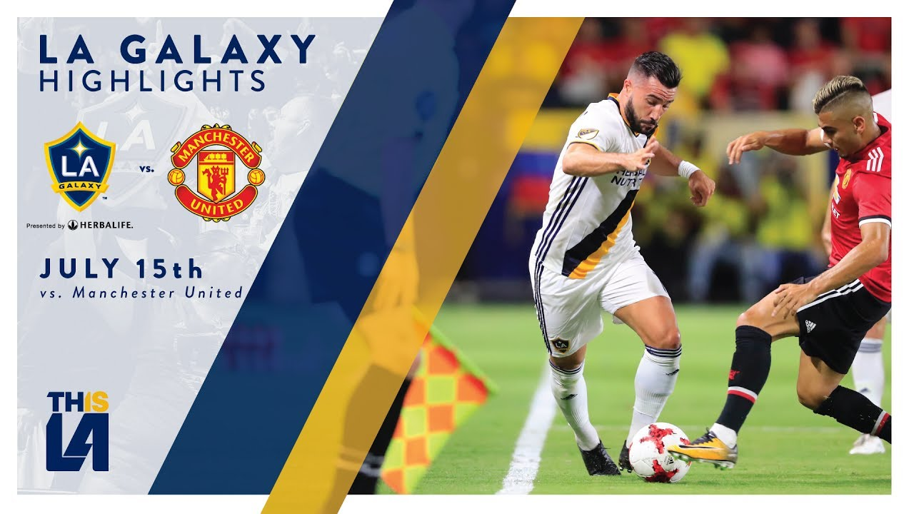 Highlights La Galaxy Vs Manchester United July 15 2017 Youtube