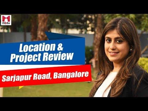 Sarjapur Road, Bangalore -Location & Project Review/सरजापुर रोड बैंगलुरु-लोकैलटी और प्रॉजेक्ट S01E29