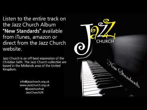 Meekness and majesty (Jazz Church - New Standards)