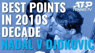 Rafael Nadal vs Novak Djokovic: Best Shots & Rallies in 2010s Decade