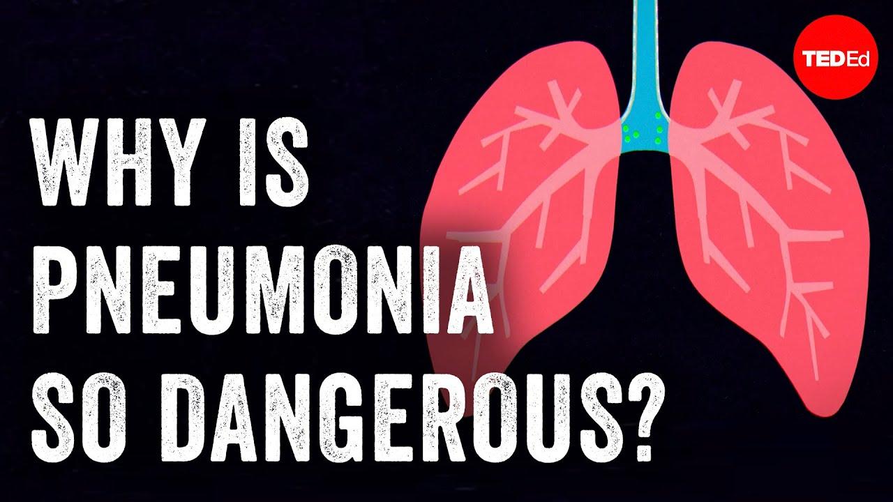Why is pneumonia so dangerous? - Eve Gaus and Vanessa Ruiz