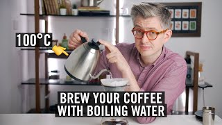Brew your coffee with boiling water - coffee brewing temperatures explained.