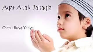 #Buya Yahya Agar Anak bahagia#