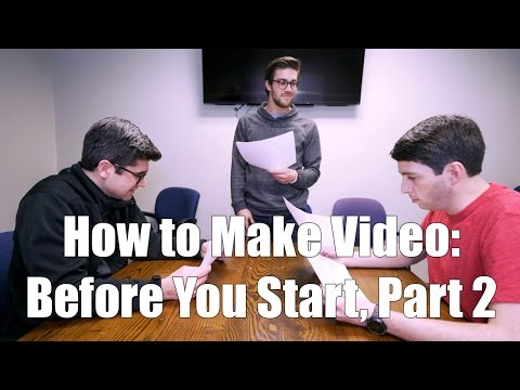 How to Make Video: Before You Start-  Part 2