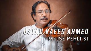 Ustad Raees Ahmed - Mujhse Pehli Si Mohabbat - Violin