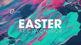 CityChurch Online | You're Not Far | Easter 2021