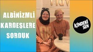 Albinizmli Kardeşlere Sorduk! #icindekisen (24.Bölüm)