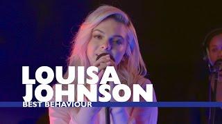 Louisa Johnson   'Best Behaviour' (Capital Live Session)