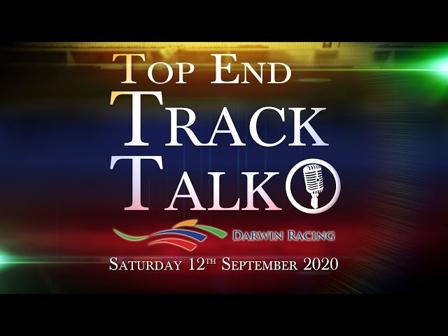Top End Track Talk EP83 12 09 20