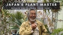 Kunzo, Japan's Plant Master; Part 1 | Private Greenhouse Nursery Tour of Rare Houseplants | Ep 75
