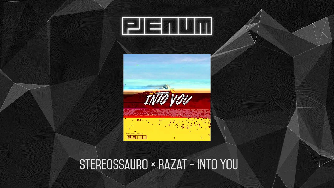 Download Stereossauro ✖ Razat - Into You