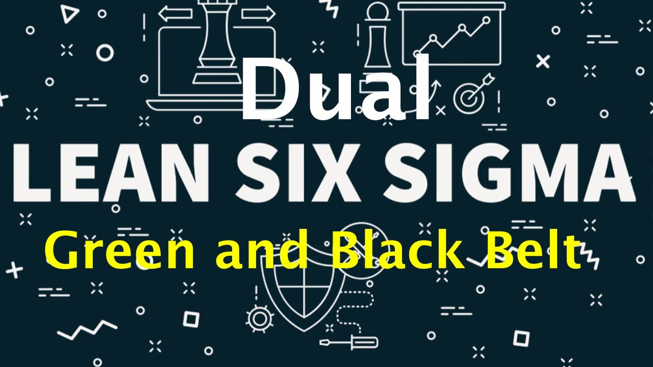 Dual Lean Six Sigma Green And Black Belt Certification Program Youtube
