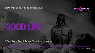 Good Life II - Tupac Type Beat | 2Pac Instrumental | prod. DJ Skandalous Beats