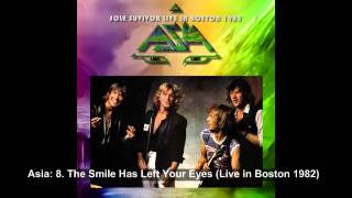 Asia - Sole Survivor: 8. The Smile Has Left Your Eyes (Live in Boston 1982)