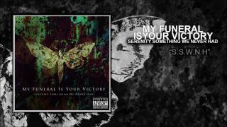My Funeral is your Victory - Serenity Something We Never Had