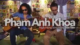 Phạm Anh Khoa - Ngẫu Hứng Sông Hồng (Live)