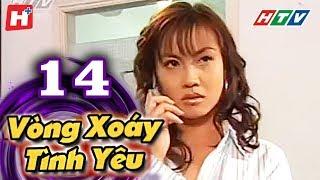 Vòng Xoáy Tình Yêu - Tập 14 | HTV Films Tình Cảm Việt Nam 2019