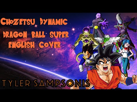 【Tyler】Chouzetsu☆Dynamic Dragonball Super【ENGLISH COVER】【HBD ANDREW】