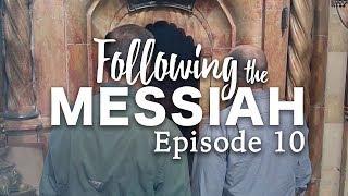 Following the Messiah: Episode 10