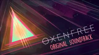 OXENFREE Full Original Game Soundtrack (OST)
