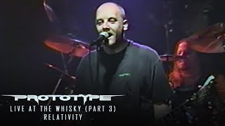 Prototype - Relativity (Live at the Whisky 1998 - Part 3)