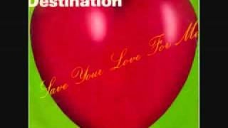 DESTINATION   Save Your Love For Me Mighty Mix   1991