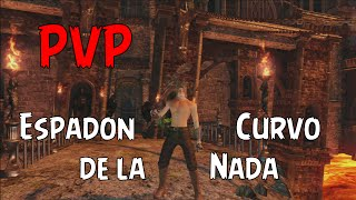 Dark Souls 2 PvP: Espadon curvo de la Nada