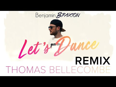 Benjamin BRAXTON - Let's Dance (Thomas Bellecombe Remix)