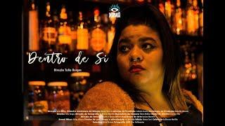 Dentro de Si (2018) | Curta-metragem | Xamã Filmes