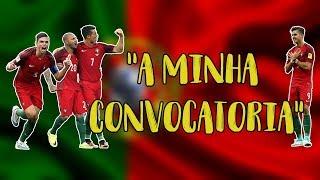 PORTUGAL - A MINHA CONVOCATÓRIA NO MUNDIAL RÚSSIA 2018