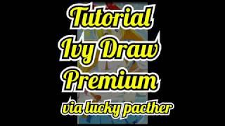 Tutorial membuat ivy draw biasa menjadi premium