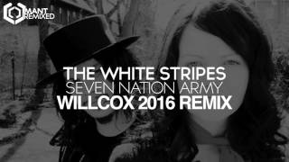 The White Stripes - Seven Nation Army (Willcox 2016 Remix)