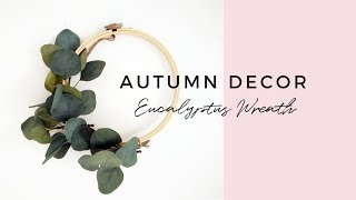 DIY FALL DECOR - Eucalyptus Autumn Wreath | MINIMALISTA