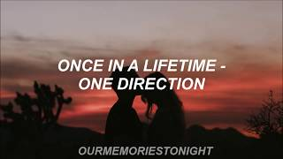 once in a lifetime - one direction // lyrics