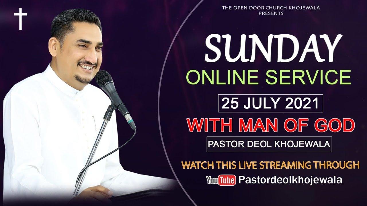 LIVE:SUNDAY ONLINE SERVICE 25 JULY 21 WITH MAN OF GOD PASTOR DEOL KHOJEWALA