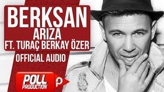 Berksan Ft. Turaç Berkay Özer - Arıza - (Official Audio)