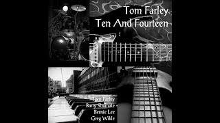 Ten and Fourteen by Tom Farley (featuring Barry Shumate, Bernie Lee, and Greg Wikle)