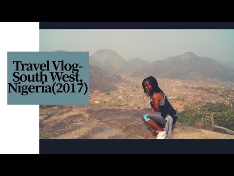 TRAVEL VLOG #1- South West, Nigeria (2017)