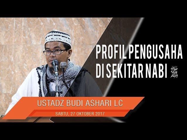 Ustadz Budi Ashari, Lc - Profil Pengusaha Di Sekitar Nabi ﷺ