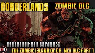 Borderlands: The Zombie Island of Dr. Ned DLC Walkthrough Part 1 - Intro