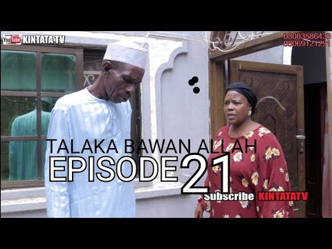 Download TALAKA BAWAN ALLAH EPISODE 21,LATEST HAUSA SERIES 2021#KINTATAHAUSATV #SARKIN ZAWARAWA HAUSA TV