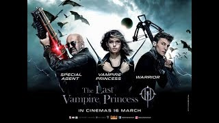 THE LAST VAMPIRE PRINCESS Trailer 2 2017 Guardians of the Night