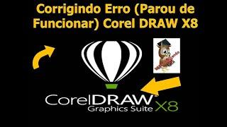 COREL DRAW X8 CORRIGINDO Erro Parou de Funcionar