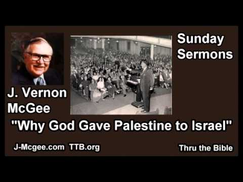 Why God Gave Palestine to Israel - J Vernon McGee - FULL Sunday Sermons