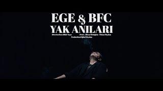EGE X BFC - Yak Anıları (Official Video)