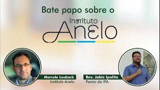 Bate papo sobre o Instituto Anelo - Escola Dominical | 28/Jun/2020
